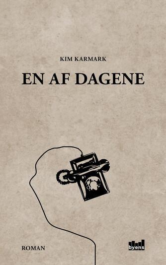 Kim Karmark: En af dagene : roman
