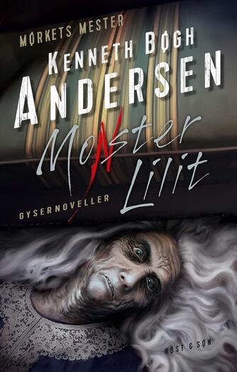 Kenneth Bøgh Andersen: Monster Lilit : gysernoveller
