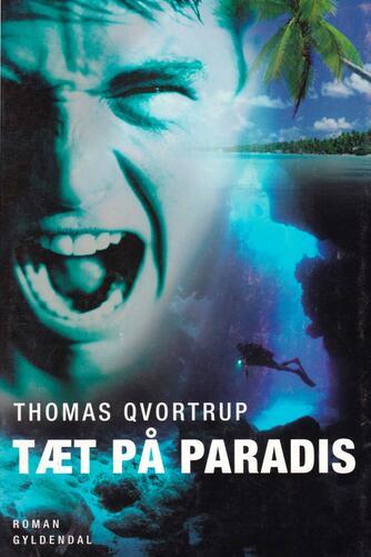 Thomas Qvortrup: Tæt på paradis : roman