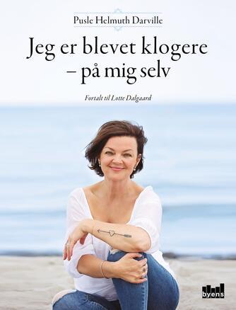 Pusle Helmuth Darville, Lotte Dalgaard: Jeg er blevet klogere - på mig selv