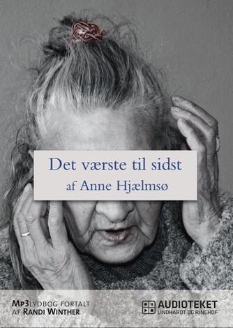 Anne Hjælmsø: Det værste til sidst