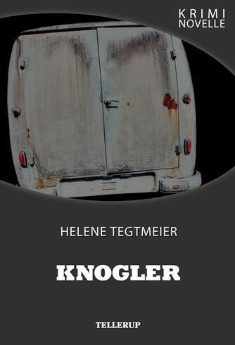 Helene Tegtmeier: Knogler : kriminovelle
