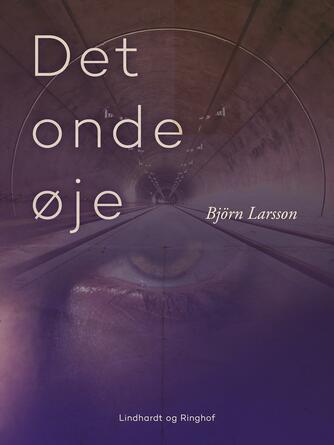 Björn Larsson: Det onde øje : roman