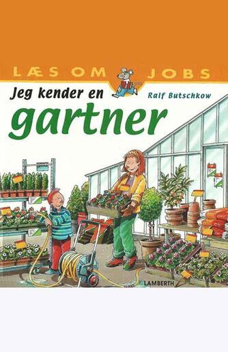 Ralf Butschkow: Jeg kender en gartner