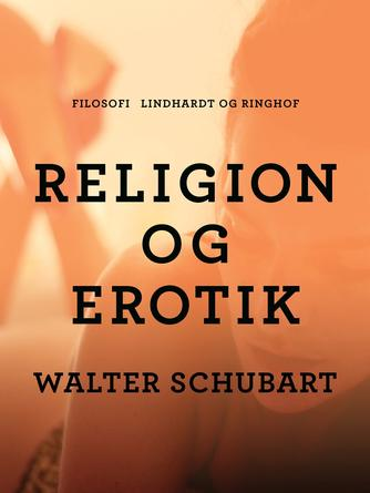 Walter Schubart: Religion og erotik
