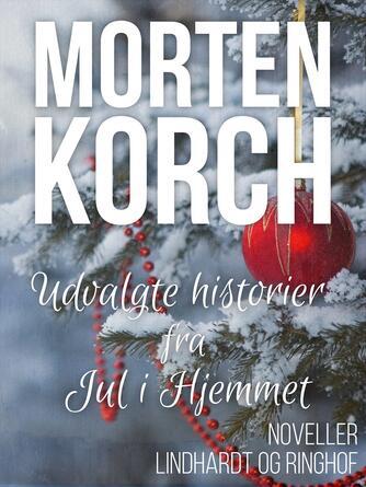 Morten Korch: Udvalgte historier fra Jul i Hjemmet