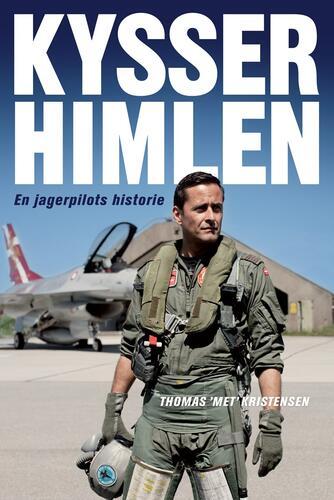 Thomas Kristensen (f. 1969): Kysser himlen : en jagerpilots historie