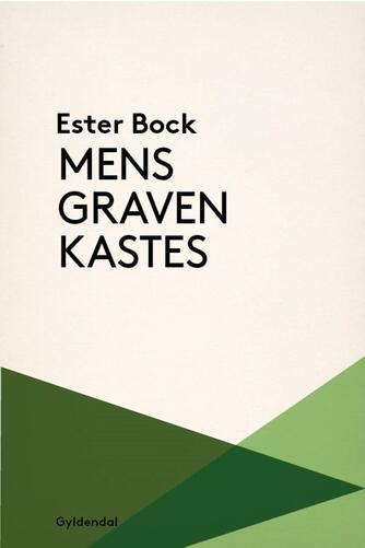 Ester Bock: Mens graven kastes