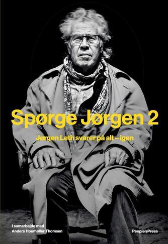 Jørgen Leth, Anders Houmøller Thomsen: Spørge Jørgen 2 : Jørgen Leth svarer på alt - igen