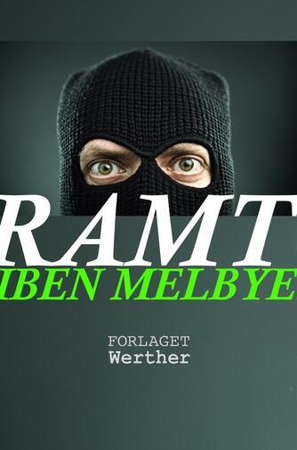 Iben Melbye: Ramt (Ved Iben Melbye)