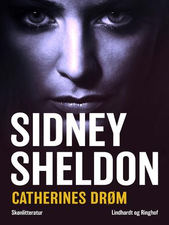 Sidney Sheldon: Catherines drøm