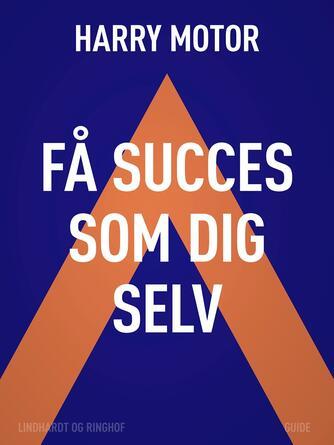 Harry Jensen (f. 1921): Få succes som dig selv
