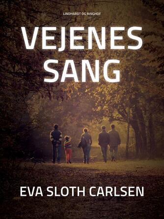 Eva Sloth Carlsen: Vejenes sang : noveller og skitser
