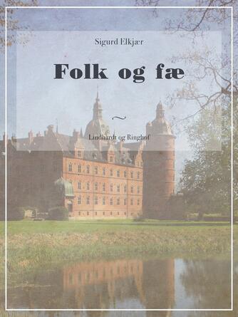 Sigurd Elkjær: Folk og fæ