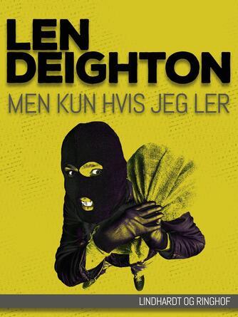 Len Deighton: Men kun hvis jeg ler