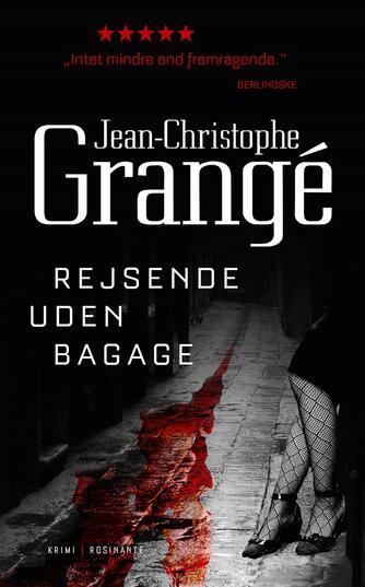 Jean-Christophe Grangé: Rejsende uden bagage : krimi