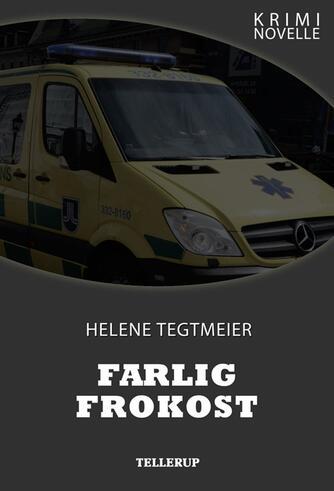 Helene Tegtmeier: Farlig frokost : kriminovelle