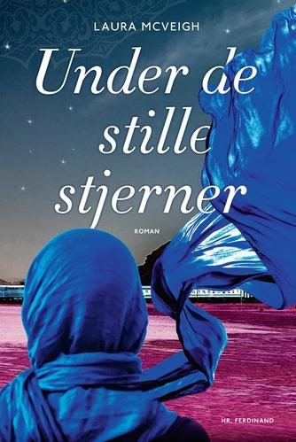 Laura McVeigh: Under de stille stjerner : roman