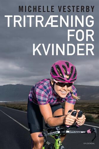 Michelle Vesterby, Lene Rode: Tritræning for kvinder