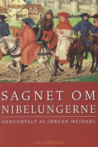 Jørgen Mejdahl: Sagnet om Nibelungerne