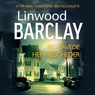 Linwood Barclay: Begravede hemmeligheder