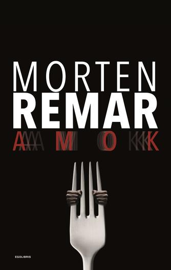Morten Remar: Amok