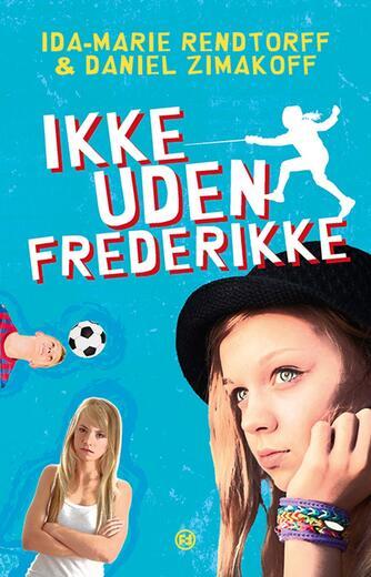 Ida-Marie Rendtorff: Ikke uden Frederikke