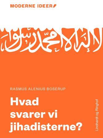 Rasmus Alenius Boserup: Hvad svarer vi jihadisterne?