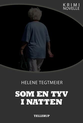 Helene Tegtmeier: Som en tyv i natten : kriminovelle