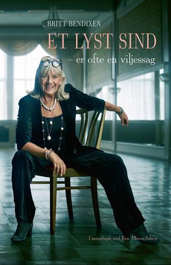 Britt Bendixen (f. 1942), Iben Albinus Sabroe: Et lyst sind er ofte en viljessag