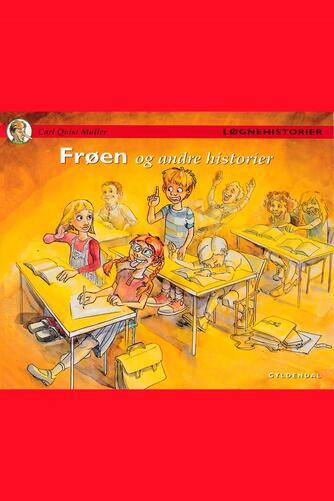 Carl Quist Møller: Frøen og andre historier