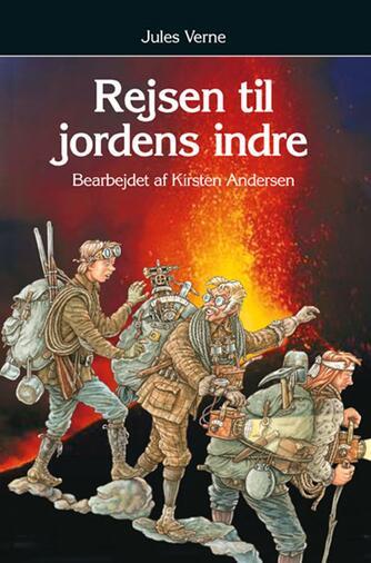 Jules Verne: Rejsen til jordens indre (Ved Kirsten Andersen)