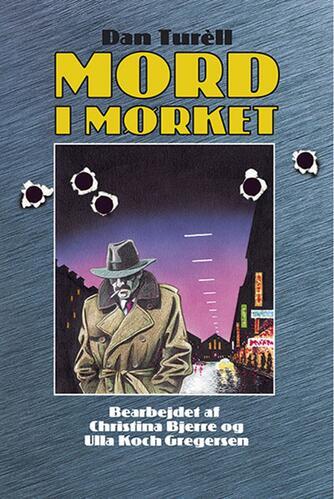 Dan Turèll: Mord i mørket (Ved Bjerre og Koch Gregersen)