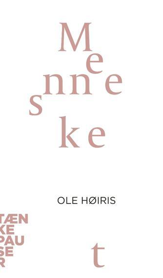 Ole Høiris: Mennesket