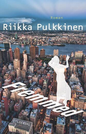 Riikka Pulkkinen: Fremmed : roman