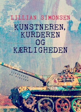 Lillian Simonsen (f. 1954): Kunstneren, kurderen og kærligheden : en beretning om Dler Obed