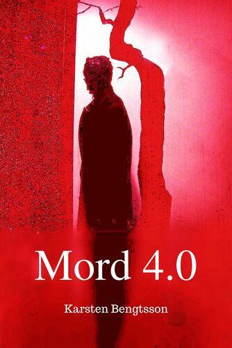 Karsten Bengtsson: Mord 4.0