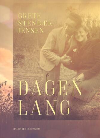 Grete Stenbæk Jensen: Dagen lang (Ved Gerda Gilboe)