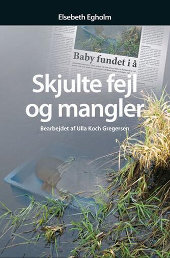 Elsebeth Egholm: Skjulte fejl og mangler (Ved Ulla Koch Gregersen)
