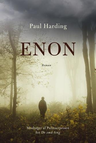 Paul Harding (f. 1967): Enon : roman
