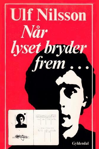 Ulf Nilsson (f. 1948): Når lyset bryder frem ...