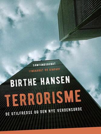Birthe Hansen (f. 1960): Terrorisme : de utilfredse og den nye verdensorden