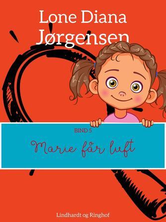 Lone Diana Jørgensen (f. 1947): Marie får luft