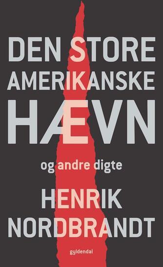 Henrik Nordbrandt: Den store amerikanske hævn og andre digte