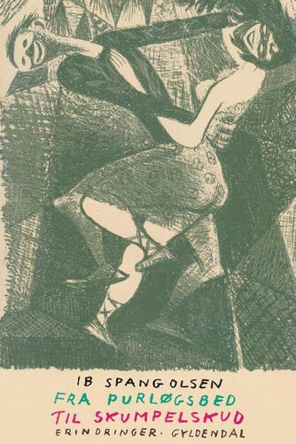 Ib Spang Olsen: Fra purløgsbed til skumpelskud