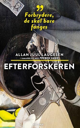 Allan Juul Laugesen, Preben Lund: Efterforskeren