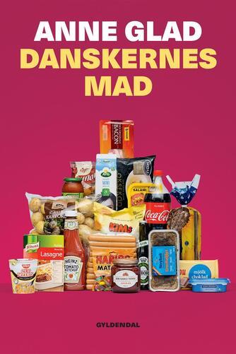 Anne Glad: Danskernes mad