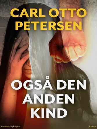 Carl Otto Petersen (f. 1923): Også den anden kind - : roman