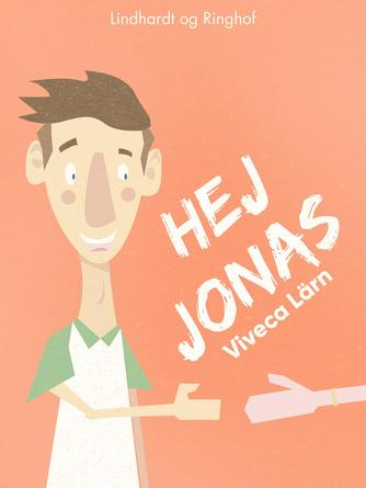 Viveca Lärn: Hej, Jonas