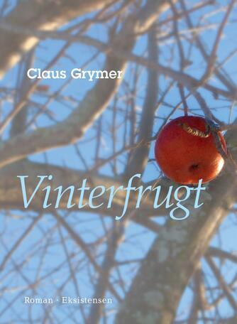 Claus Grymer: Vinterfrugt : roman